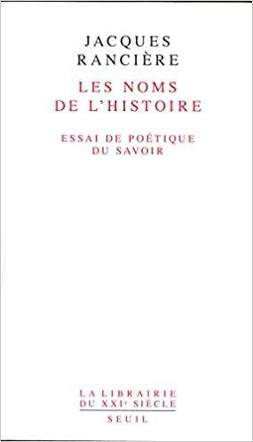 """Séminaire """"Les noms de l'histoire - Jacques Rancière"""""""